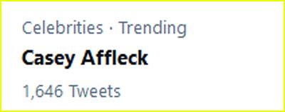Casey Affleck is trending on Twitter