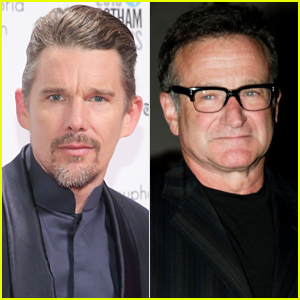 Ethan Hawke Thought Robin Williams 'Hated' Him